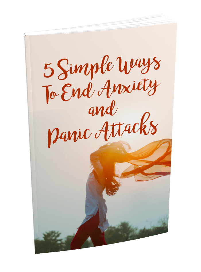 [FREE] 5 Simple ways to end Anxiety and Panic Attacks